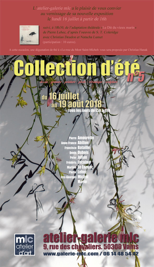 Du 16/7 au 19/8/2018, expo. galerie MIc, Collection d'été
